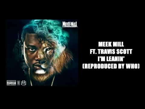 Meek Mill   I'm Leanin Instrumental (Reproduced By Who)