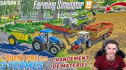 L'AVENTURE DES 3 FERMES S2 ! CHANGEMENT DU MATÉRIEL !