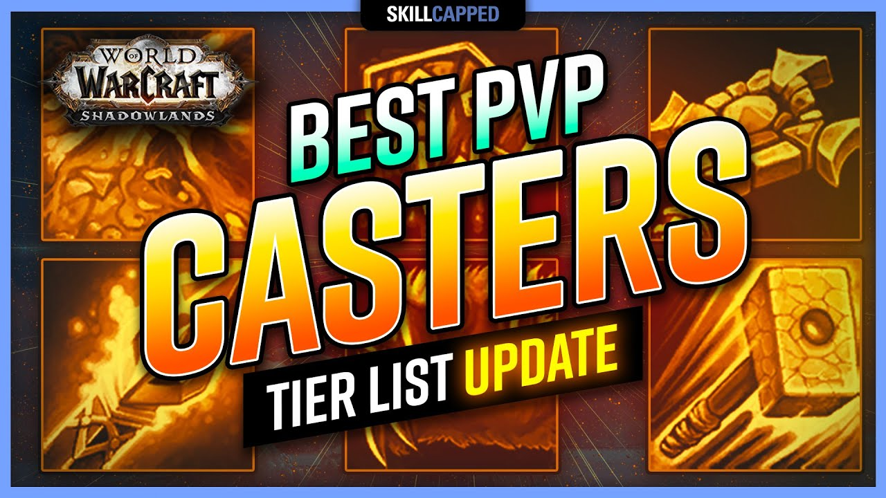 Best Pvp Casters In Shadowlands 9 0 Tier List Update Youtube