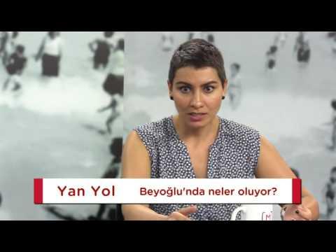 Yan Yol'da bu hafta Beyoğlu'nda neler olduğunu konuştuk