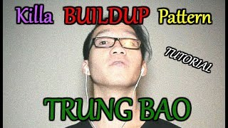 Trung Bao Wildcard Buildup Pattern! | Killa Tutorial (BONUS VIDEO)