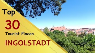 """INGOLSTADT"" Top 30 Tourist Places 
