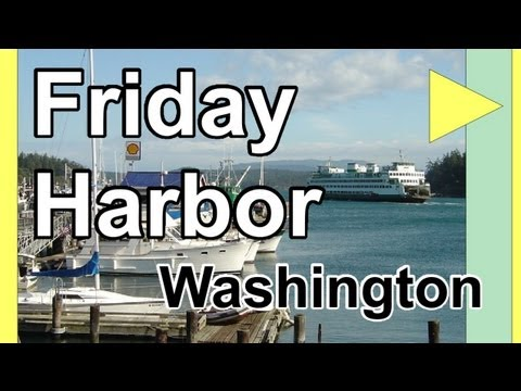 Friday Harbor Washington - San Juan Islands Puget Sound