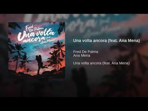TESTO  Fred De Palma - Una Volta Ancora ft. Ana Mena