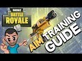Fortnite Aim Training Guide for PC and Console – Stop Losing at Fortnite Battle Royale