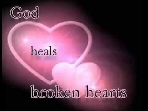 heal the broken hearted