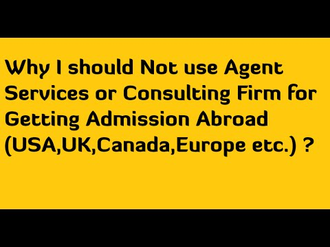 Why I should Not use Agent Services or Consulting Firm for Getting Admission Abroad