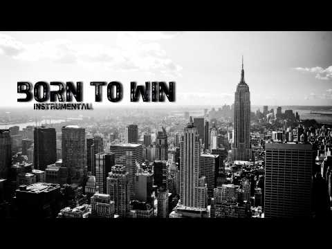 Born to Win – Hard Motivational Hip Hop Instrumental