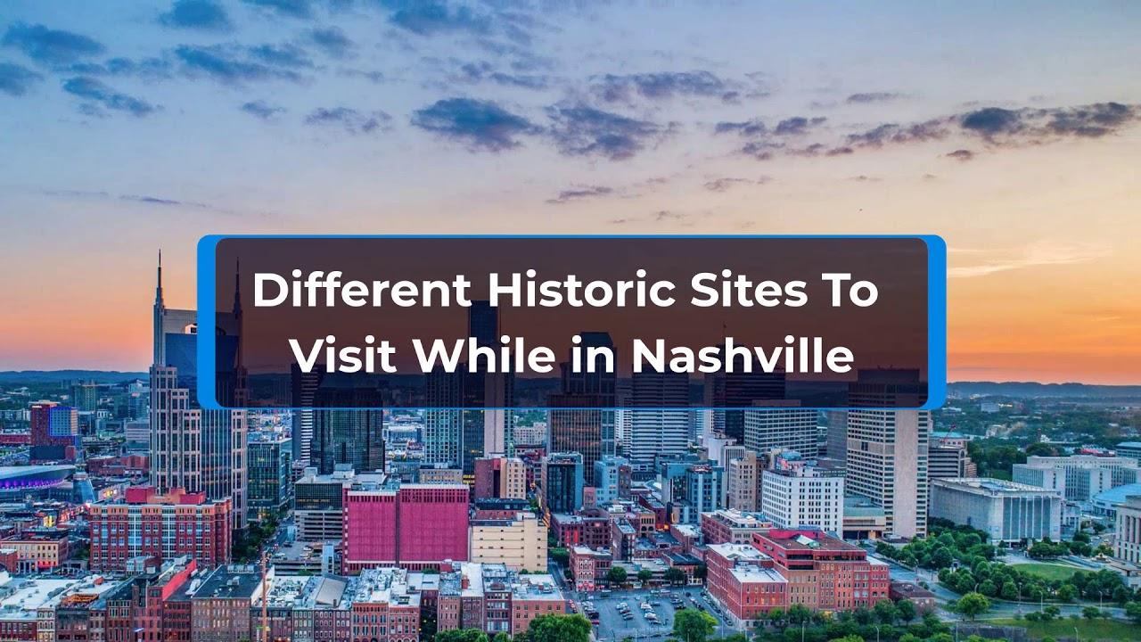 Visit Historical Landmarks in Nashville TN
