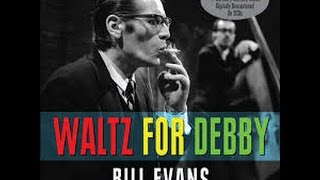 Waltz For Debby. Bill Evans. Piano
