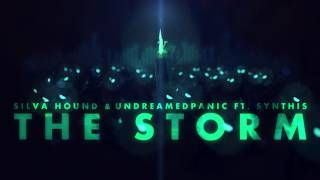Silva Hound & UndreamedPanic ft. Synthis - The Storm