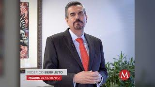 AMLO está siendo irresponsable ante pandemia de coronavirus: Federico Berrueto