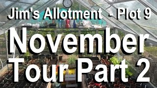Jim's Allotment - Plot 9 - November Tour Part 2 - Greenhouse & Muck for Luck