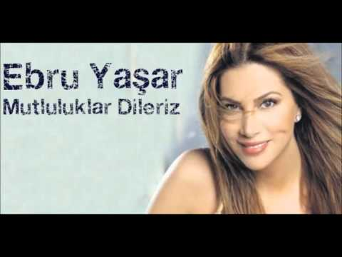 Ebru Yaşar - Mutluluklar Dileriz