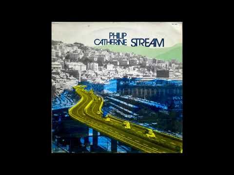 Philip Catherine – Stream [Full Album]