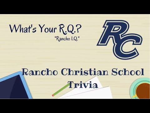 Rancho Christian School Trivia Video 2017