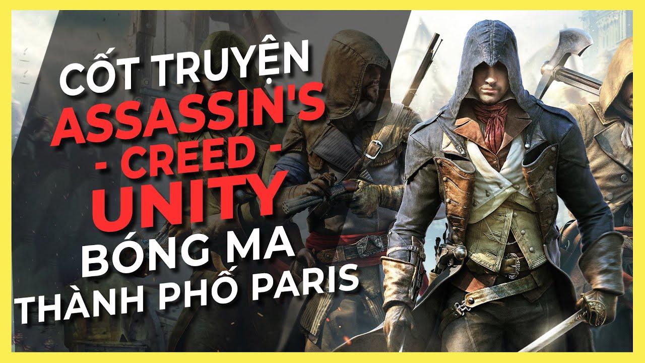 Cốt truyện game   ASSASSIN'S CREED UNITY   Bóng ma thành phố Paris   Game Cực Hay