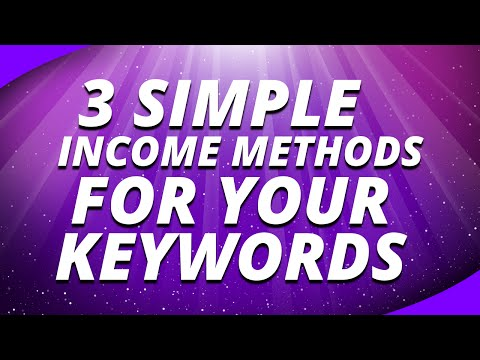 3 Simple Income Methods for Your Keywords
