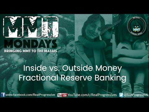 Inside vs. Outside Money [Fractional Reserve Banking]