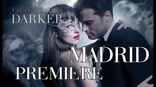Fifty Shades Darker MADRID Premiere | 50 Sombras Más Oscuras MADRID PREMIERE