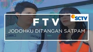 Download Video FTV SCTV - Jodohku Di Tangan Satpam MP3 3GP MP4
