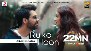 Download Ruka Hoon | Jigar Saraiya | Sachin - Jigar | Sanjeeda Shaikh | Official Music Video Mp3 and Videos