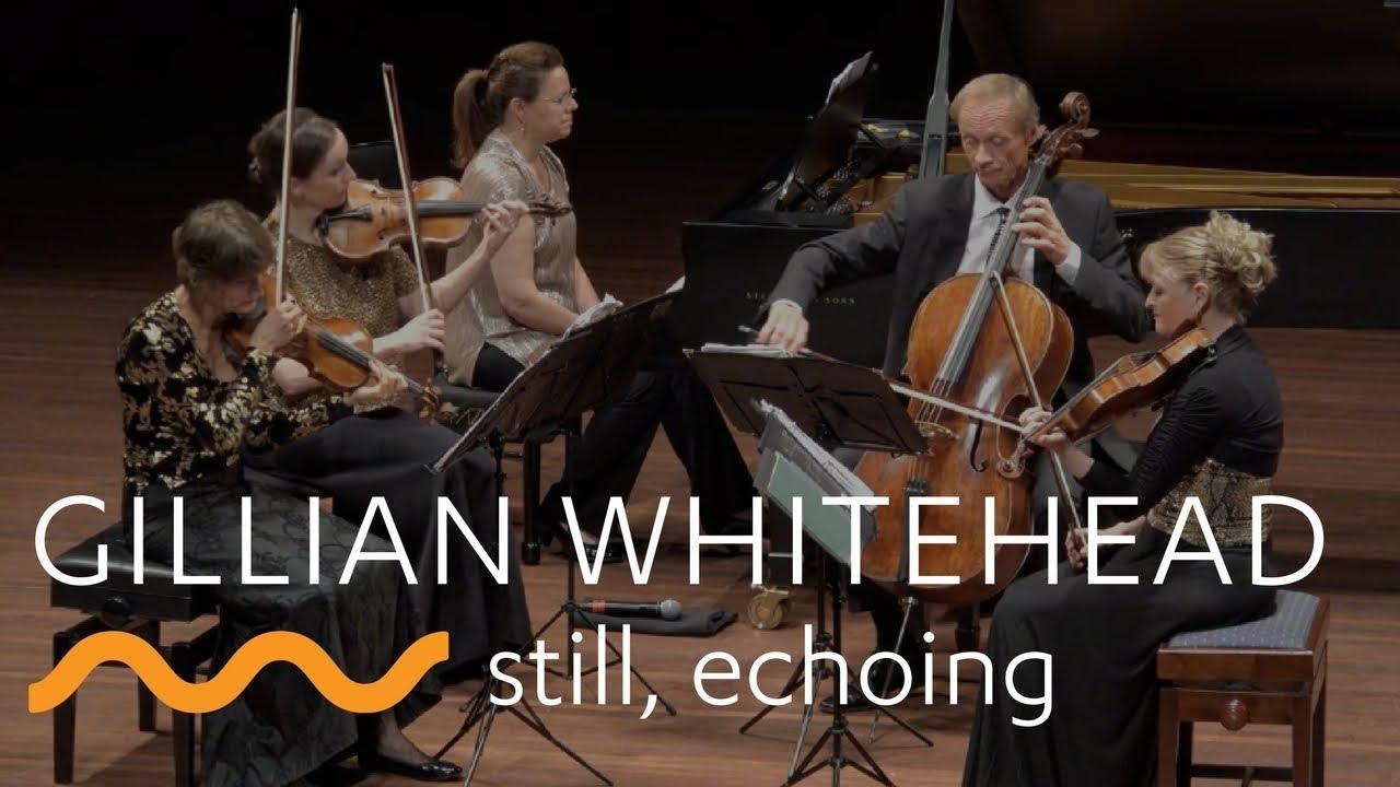 GILLIAN WHITEHEAD  still, echoing