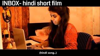 INBOX | Hindi Short Film | English Subtitles  NehaSharmaProductions
