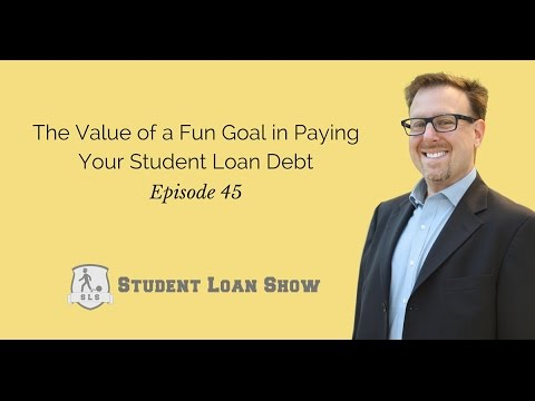 Student Loan Payments and the Value of a Fun Goal