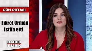 Fikret Orman istifa etti | Gün Ortası - 24 Eylül 2019