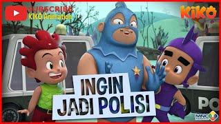 KIKO – INGIN JADI POLISI   ANIMASI ANAK INDONESIA