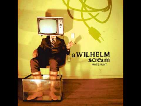 A Wilhelm Scream - Mute Print (Full Album)