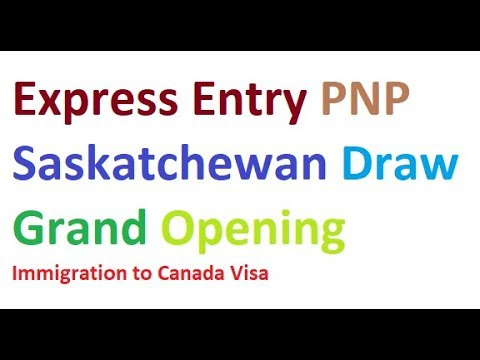 Express Entry PNP Saskatchewan Draw Grand Opening Immigration to Canada Visa