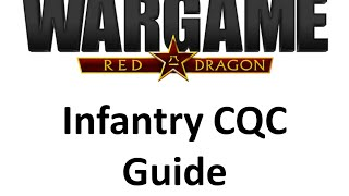 Wargame Red Dragon - CQC guide