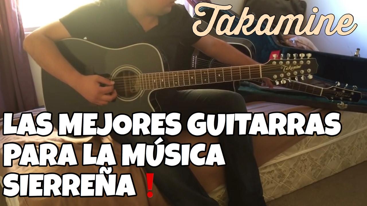 Las Mejores Guitarras Para La Música Sierreña Takamine Legacy Series Youtube