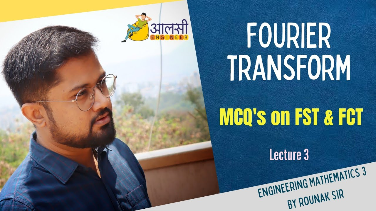 Fourier Transform | MCQs on FST & FCT | Lecture 3 | Engineering Maths 3|Aalsi Engineer | Rounak Sir