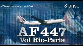 AF447 - Vol Rio-Paris - Reportage 2017
