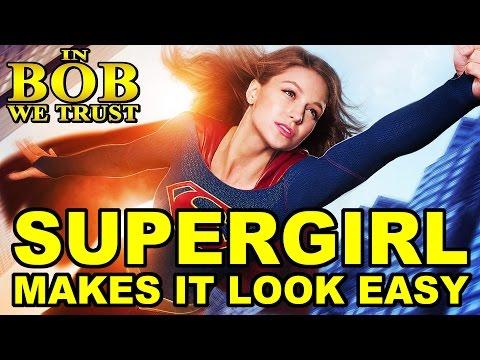 In Bob We Trust: SUPERGIRL MAKES IT LOOK EASY