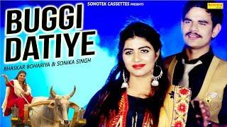 Buggi Datiye New Haryanvi Songs Haryanavi 2019 Sonika Singh Bhaskar Bohariya Vinnu Gaur