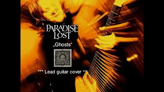 Paradise Lost - Ghosts - Lead guitar cover
