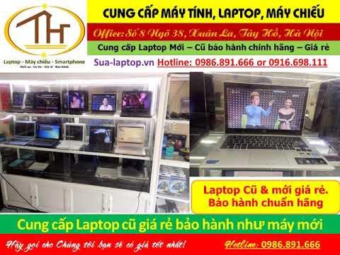 địa chỉ bán laptop cũ uy tin giá rẻ ở hà nội