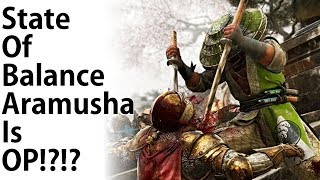 For Honor - So Aramusha Is OP Now!?!...State Of Balance Discussion!!