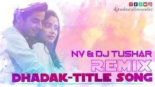 Dhadak- Title Song | REMIX | NV Production & DJ TUSHAR