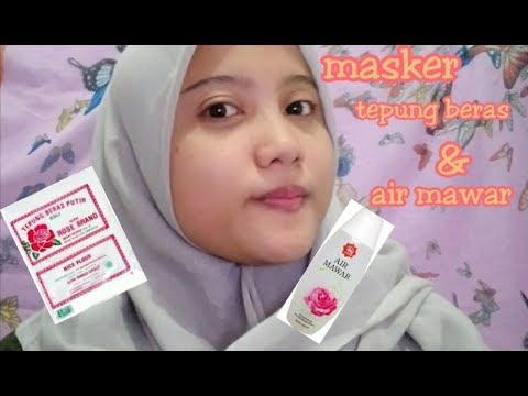 Masker Tepung Beras Air Mawar Umu Maulida Youtube