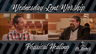 Lent Worship Service | Physical Healing | March 17, 2021