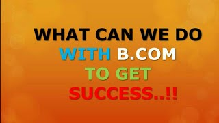 career in B.com | carrer after B.com | What can we do with B.com  | How to make career in B.com