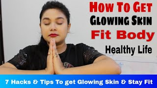 How to stay healthy & fit for glowing skin slim body in budget | basic lifestyle habits