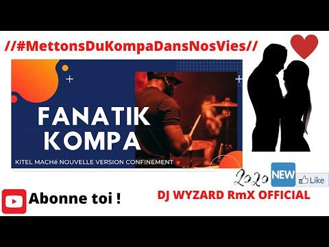 KOMPA GOUYAD 2020 #32 KITEL MACHé REMIX (NOUVELLE VERSION CONFINEMENT)  DJ WYZARD OFFICIAL