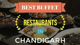 Best Buffets Restaurants in Chandigarh | All You Can Eat | Chandigarh | Costly Buffets | Food 🍗