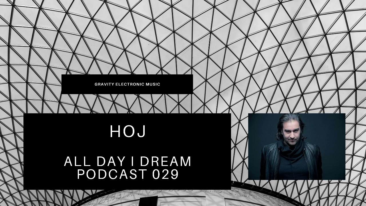 Hoj    All Day I Dream Podcast 029